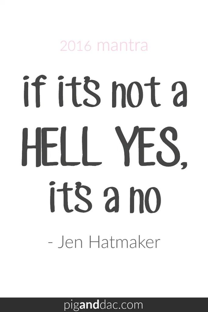 New mantra: if it's not a HELL YES, it's a no - Jen Hatmaker