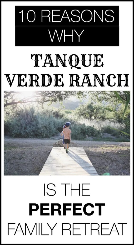 10 Reasons Why Tanque Verde Ranch in Arizona is the Perfect Family Retreat