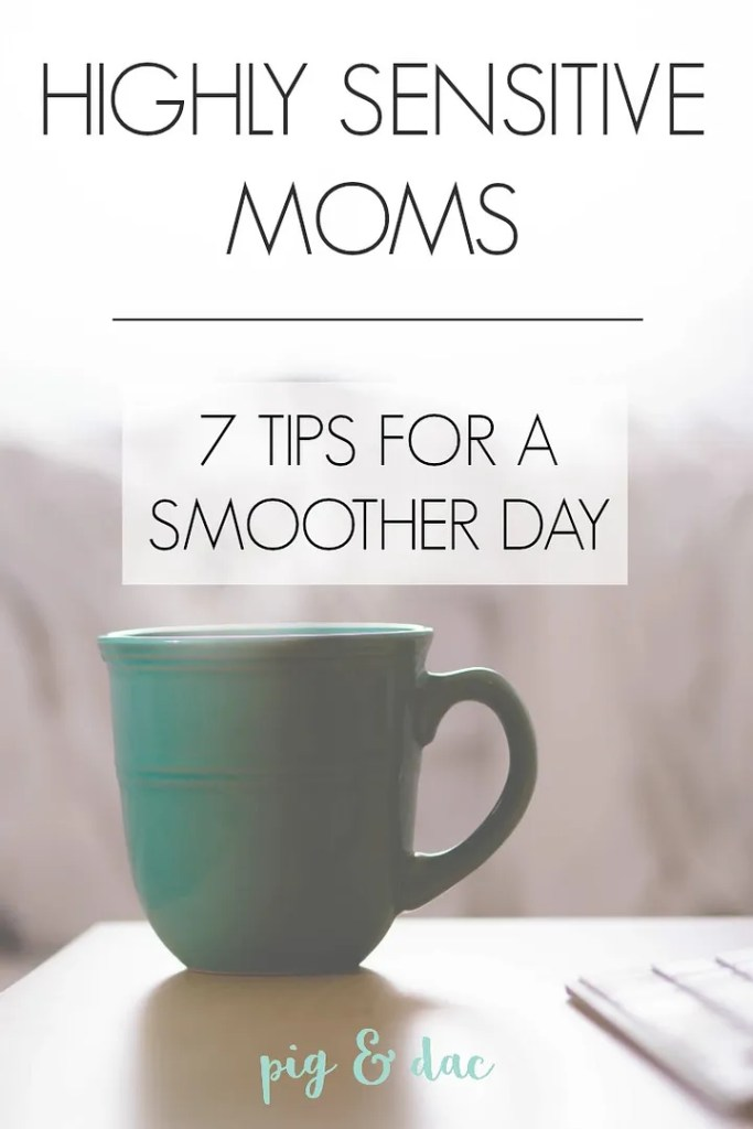Tips for Highly Sensitive Moms