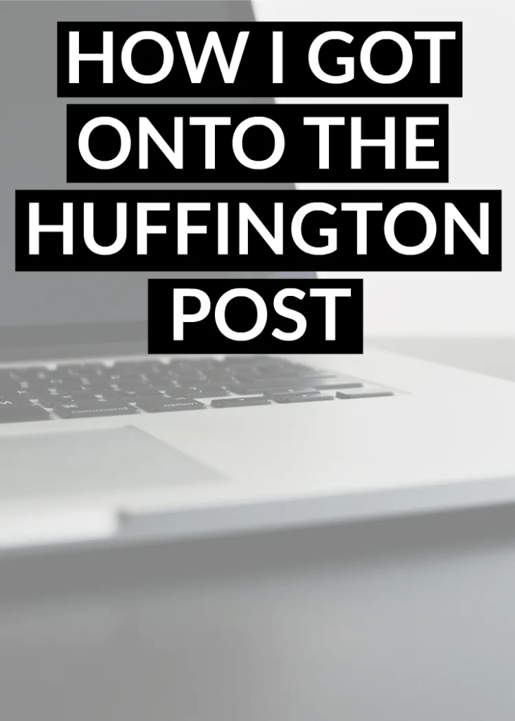 How I Got On The Huffington Post