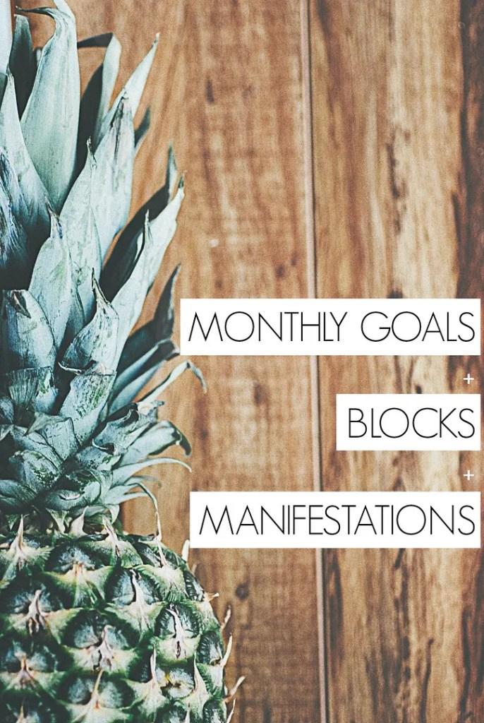 Monthly Goals, Blocks, & Manifestations