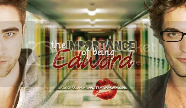 https://www.fanfiction.net/s/6418535/1/The_Importance_of_Being_Edward