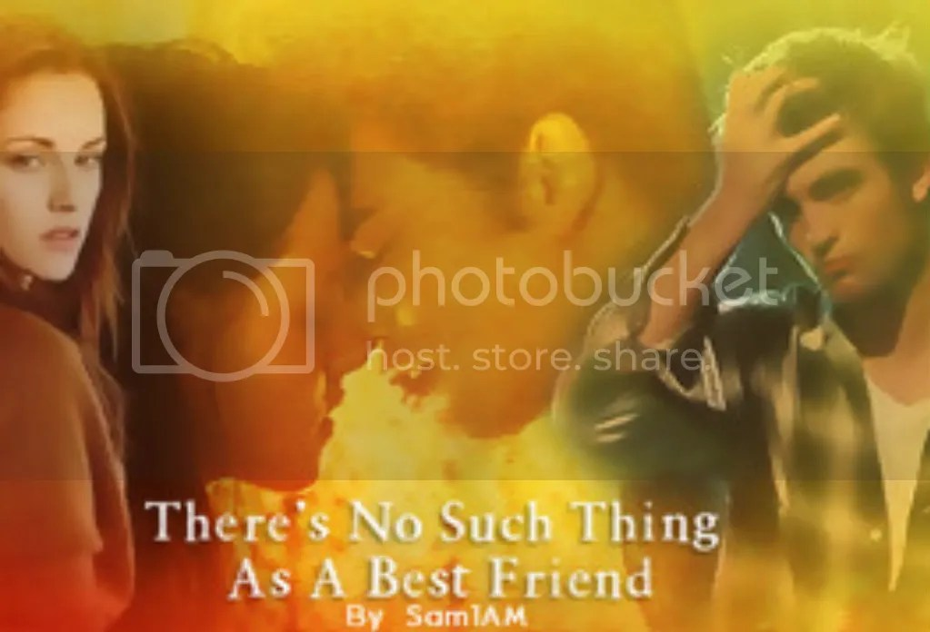 Theres No Such Thing As A Best Friend   Twilight
