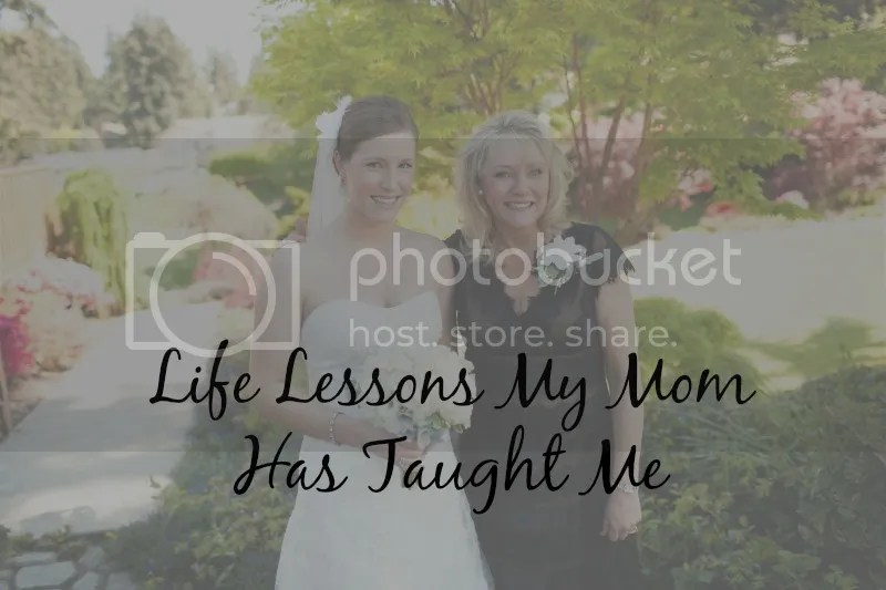 My mom has slowly become one of my best friends. Here are a few of my favorite life lessons my mom taught me.