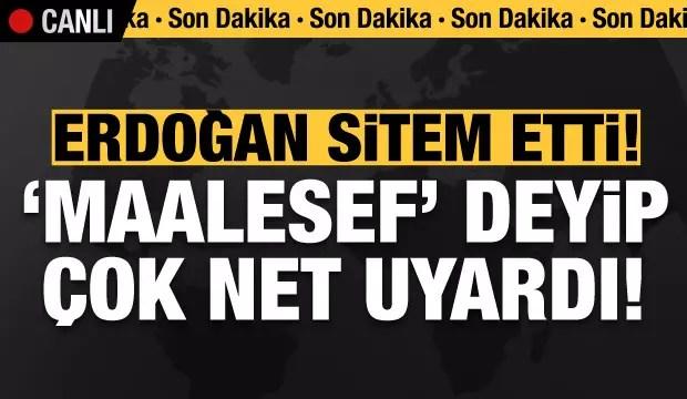 Son dakika: Lider Erdoğan sitem etti! 'Maalesef' deyip çok net uyardı... 1