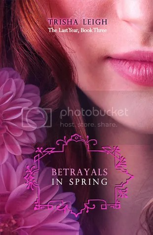 Betrayals in Spring by Trisha Leigh