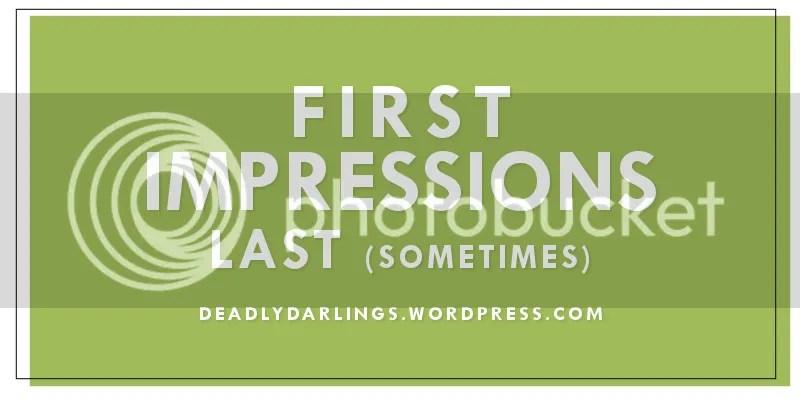 First Impressions Last