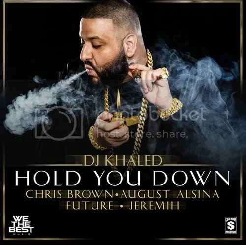 photo DJ-Khaled-Chris-Brown-august-alsina-future-jeremih-hold-you-down-the-industry-cosign_zpsed32032b.jpg