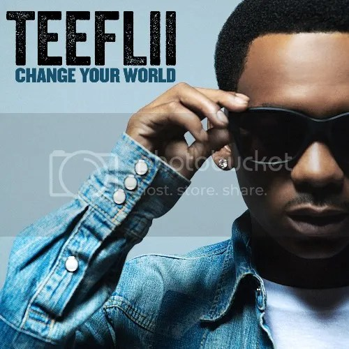 photo TeeFLii-Change-Your-World-the-industry-cosign_zps4410c7f5.jpg