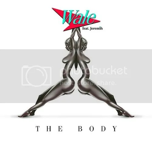 photo Wale-The-Body-ft-Jeremih-the-industry-cosign_zps229abe10.jpg