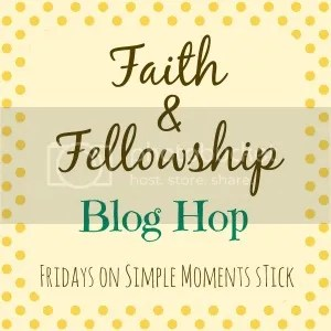 Faith and Fellowship Blog Hop