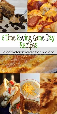 6 Time Saving Game Day Recipes | EverydayMadeFresh.com