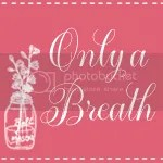 Only A Breath