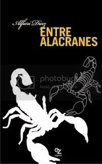 Entre Alacranes - Alfieri Diaz Arias
