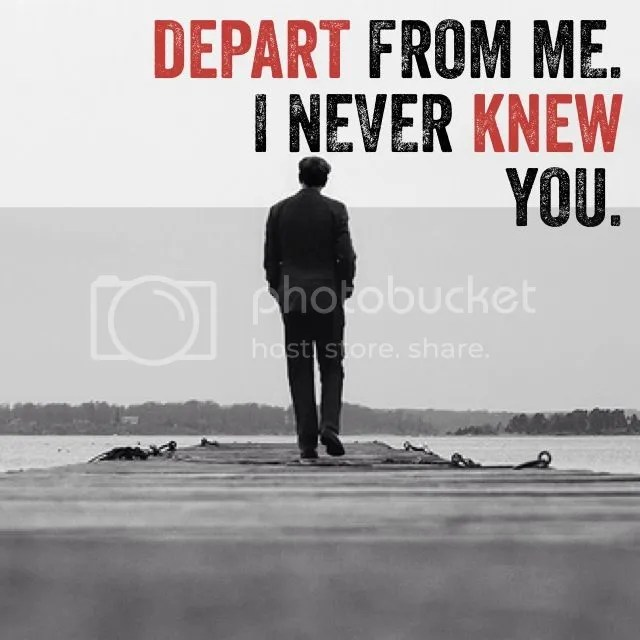 Image result for depart from me i never knew you