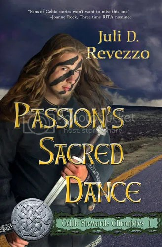 Passion's Sacred Dance (Celtic Stewards Chronicles, Book 1), Juli D. Revezzo, Celtic Romance, Irish fantasy, Irish Romance,fantasy, romance, druids
