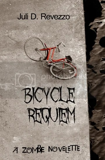 Bicycle Requiem, A zombie Novelette; Juli D. Revezzo; dark fiction; fantasy; zombies