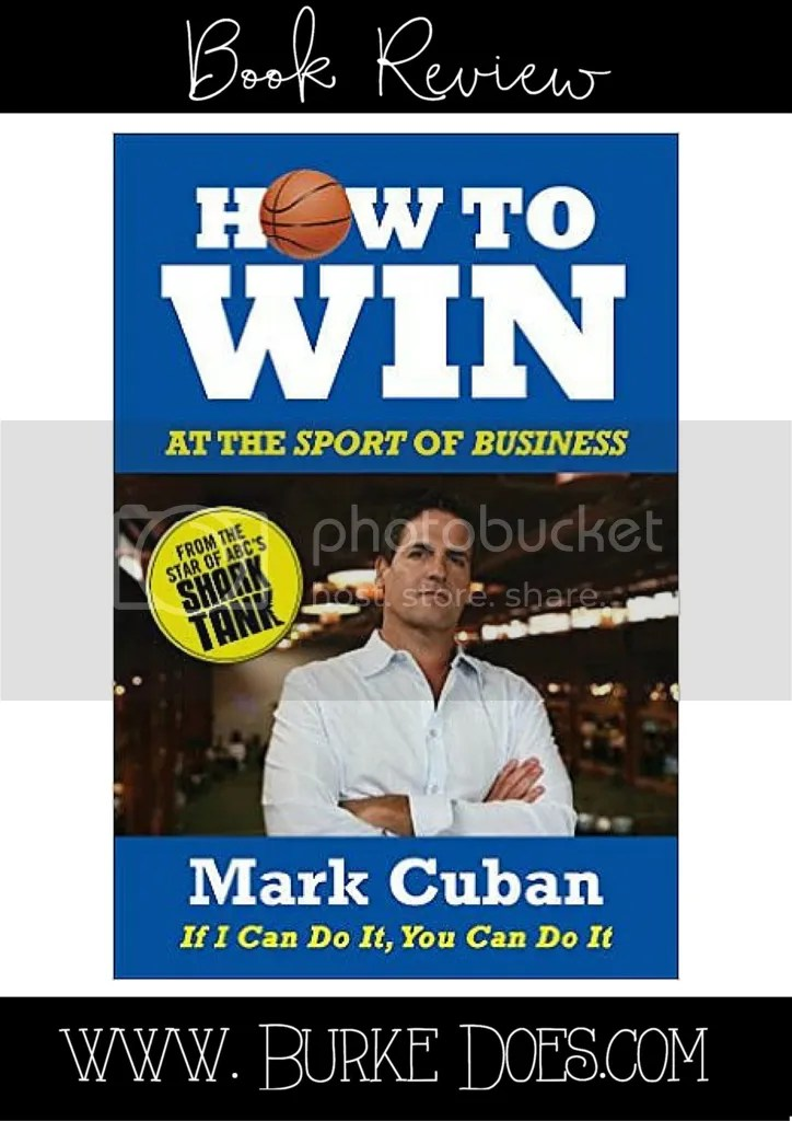 Book Review- How to Win at the Sport of Business by Mark Cuban