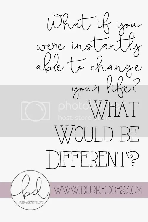 If you were able to instantly change your life, what would be different? Emilie from Burke Does writes about how she enjoys the process of learning and problem-solving, so she might not change much, except for, well, being debt-free. BurkeDoes.com
