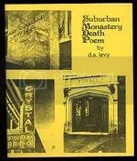 Suburban Monastery Death Poem by d.a. levy