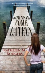 Johnnie Come Lately by Kathleen M. Rodgers
