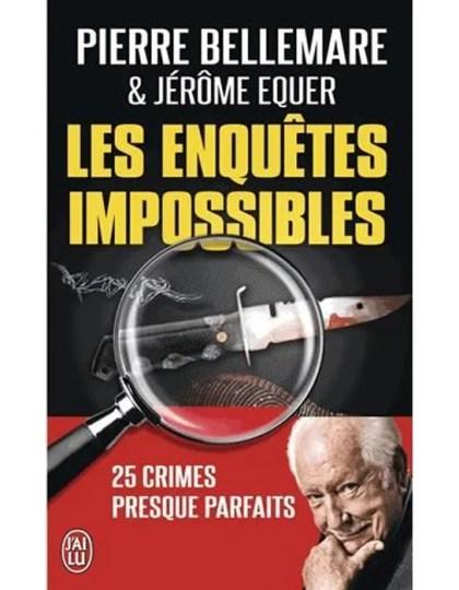 Pierre Bellemare et Jerome Equer - Les enquetes impossibles