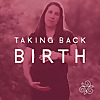 Taking Back Birth | Midwife Podcast