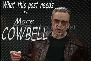 What this post needs is more COWBELL!
