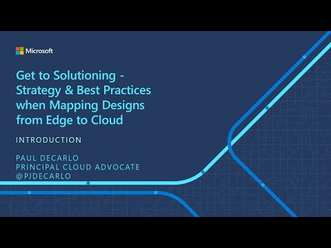 IoT ELP Module 5 (Introduction) - Strategy & Best Practices Mapping Designs from Edge to Cloud