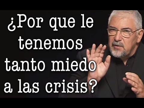 Jorge Bucay - ¿ Por que le tenemos tanto miedo a las crisis ?