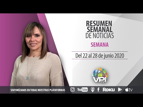 Resumen semanal de noticias del 22 al 26 de Junio - VPItv
