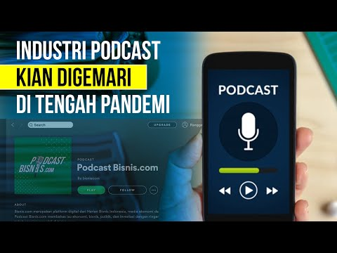 Pendengar Podcast Meningkat, Industri Podcast Makin Dilirik