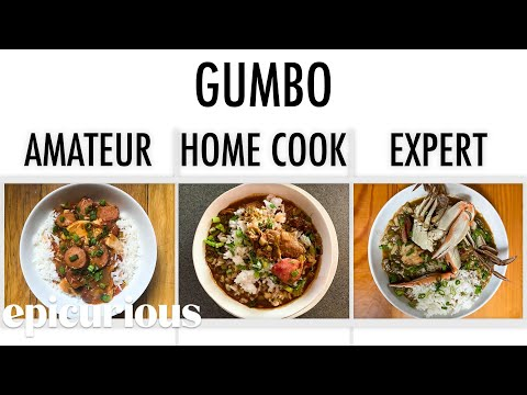 4 Levels of Gumbo: Amateur to Food Scientist | Epicurious