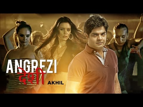 Angrezi Desi Full Video Song - Akhil - JSL