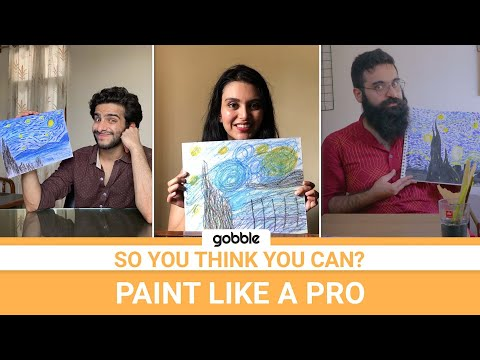 Gobble | So You Think You Can | Paint Like a Pro | Recreate Vincent Van Gogh