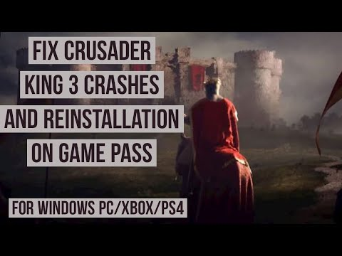 How to Fix Crusader king 3 Crashes and require Reinstallation on Game pass Guide (xbox/PS4/pc users)