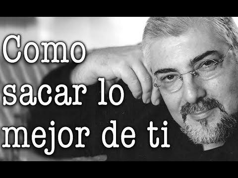 Jorge Bucay - Como sacar lo mejor de ti