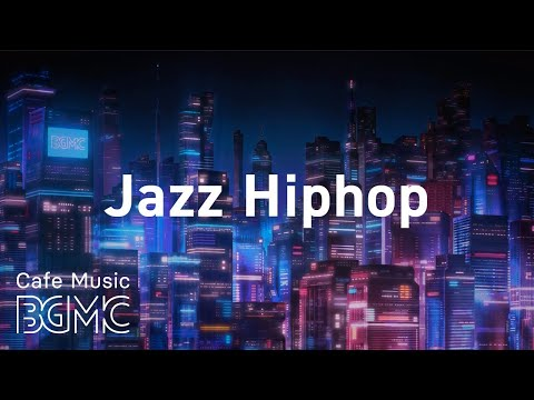 Night City Hip Hop Jazz - Smooth Lofi Jazzy Beats - Chill Out R&B for Work & Study at Home
