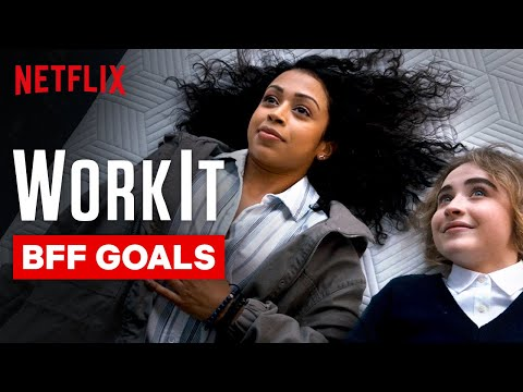 Work It | BFF Goals | Netflix