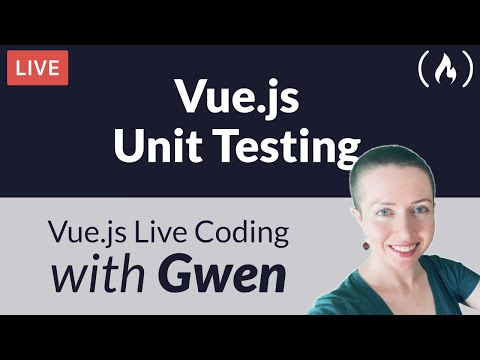 Unit Testing in Vue.js - with Gwen Faraday