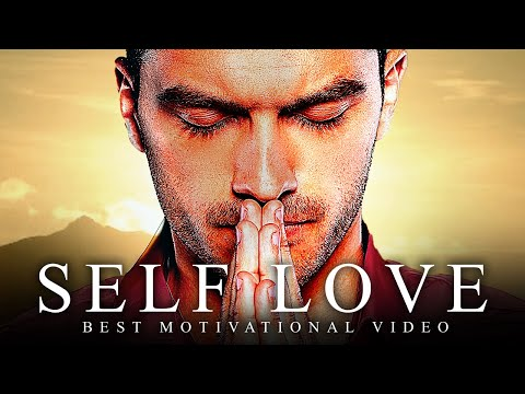 SELF LOVE - Best Motivational Video Speeches Compilation - Listen Every Day! MORNING MOTIVATION