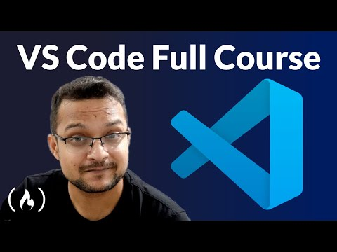 Visual Studio Code Full Course - VS Code for Beginners