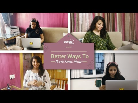 Gobble   Better Ways To Work From Home   Ft. Aayushi Shelat