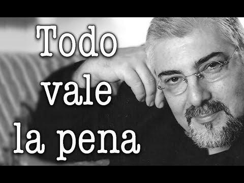 Jorge Bucay - Todo vale la pena