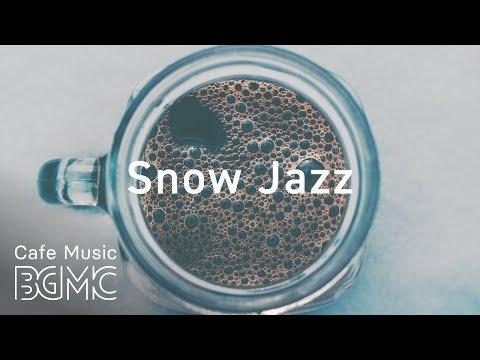 Snow Jazz - Winter Slow Jazz Mix - Chill Out Cafe Jazz Music - Slow Coffee Music