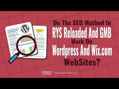 Do The SEO Methods In RYS Reloaded And GMB Work On WordPress And Wix.com Websites?
