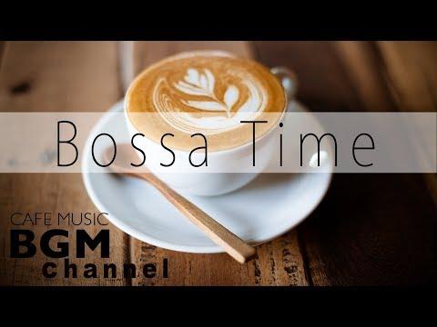 Relaxing Bossa Nova Music - Piano & Guitar Cafe Jazz Instrumental - Calm Cafe Music
