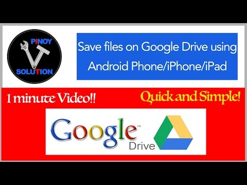 How to save files on Google Drive using Android device/iPhone/iPad