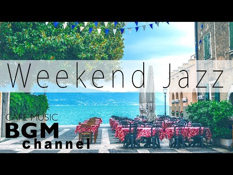 Weekend Jazz Mix - Chill Out Coffee Music - Jazz Hiphop & Smooth Jazz - Have a Nice Weekend.