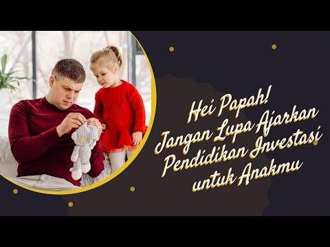 Hei Papah! Jangan Lupa Ajarkan Pendidikan Investasi untuk Anakmu